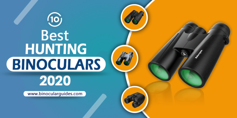 Top 10 Best Binoculars for Hunting 2020