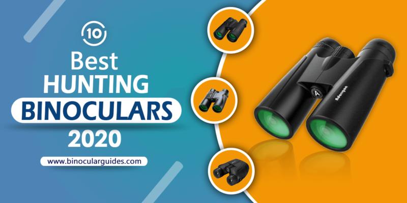Top 10 Best Binoculars for Hunting 2020