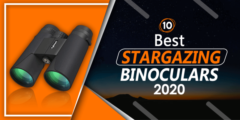 Best Binoculars for Stargazing 2020 - Featured Stargazing