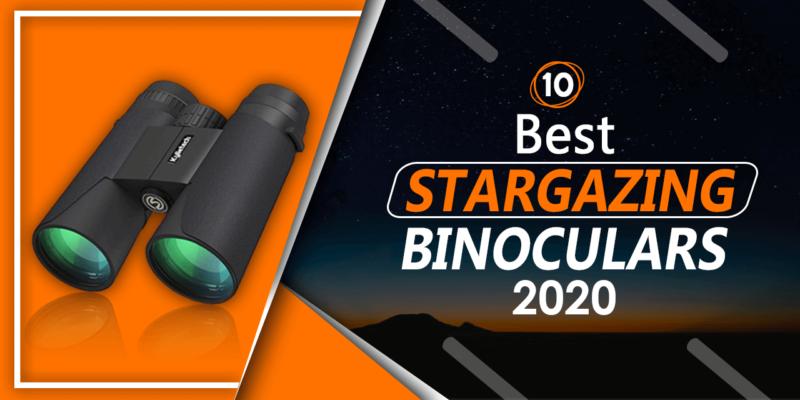 Best Binoculars for Stargazing 2020 - Featured Stargazing