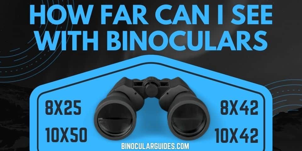 How Far can I See with Binoculars?