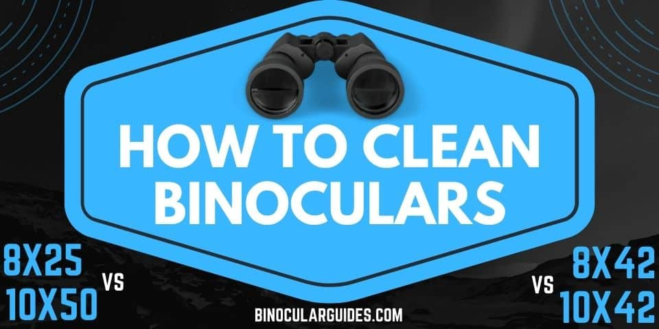 How to Clean Binoculars?